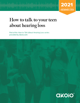 How to talk to your teen about hearing loss 2021