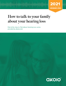 How to talk to your family about your hearing loss